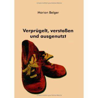 Verprügelt, verstoßen und ausgenutzt Marion Belger