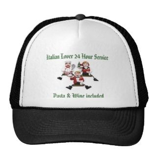 Italian Lover 24 Hour Service Pasta & Wine include Trucker Hat