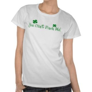 You cant pinch me, Green St. Patricks Day T Shirt
