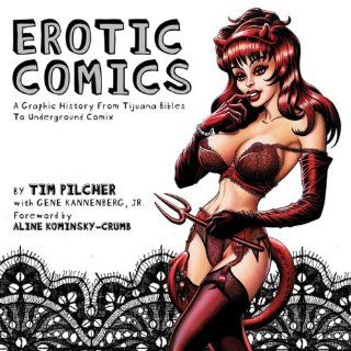 Erotic Comics: A Graphic History from Tijuana Bibles to Underground