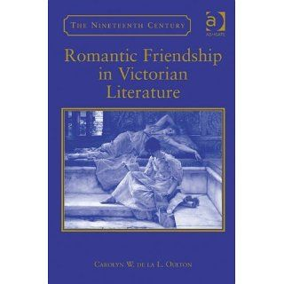 Romantic Friendship in Victorian Literature (The Nineteenth Century