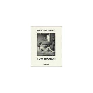 Men Ive loved Tom Bianchi Englische Bücher