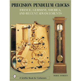 Precision Pendulum Clocks France, Germany, America, and Recent