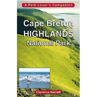 Cape Breton Highlands National Park A Park Lovers Companion