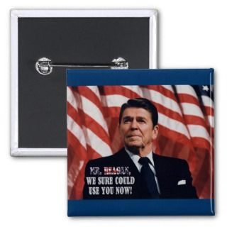 Mr. Reagan, We Need You Magnet Pinback Buttons