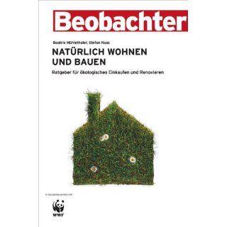 Natürlich wohnen und bauen: Ratgeber für ökologisches Einkaufen und