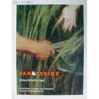 Pan & Syrinx. Eine erotische Jagd: Peter Paul Rubens, Jan Brueghel und