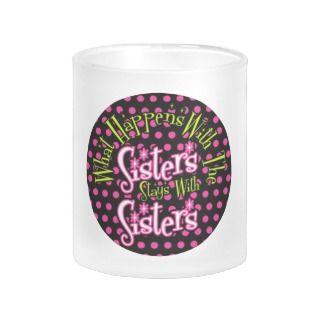 Sister Mugs, Sister Coffee Mugs, Steins & Mug Designs
