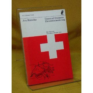 General Guisans Zweifrontenkrieg Jon Kimche Bücher