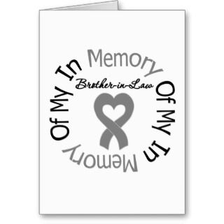 Brain Cancer In Memory of My Brother in Law Greeting Cards