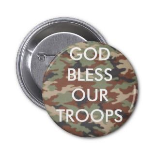 GOD BLESS OUR TROOPS, camouflage background Pin