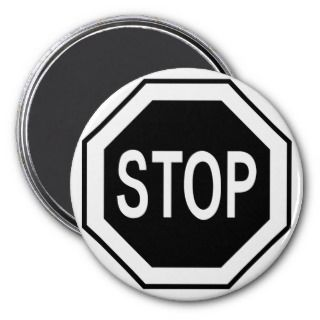 Stop Symbol Sign   Black on White Refrigerator Magnets