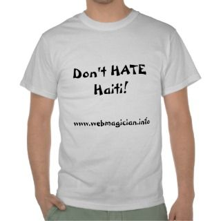 Dont HATE Haiti T Shirt