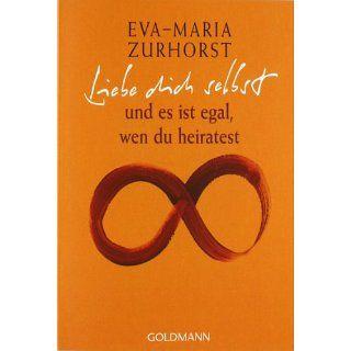 Liebe dich selbst und es ist egal, wen du heiratest Eva