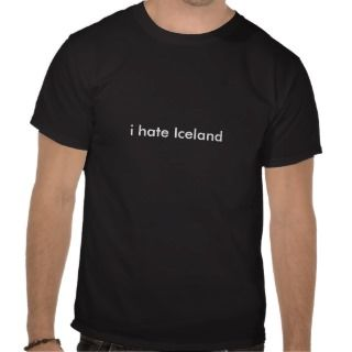 hate Iceland T Shirt