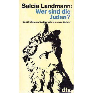 Wer sind die Juden? Geschichte und Anthropologie eines Volkes