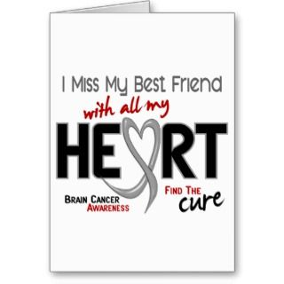 Brain Cancer I MISS MY BEST FRIEND Greeting Card