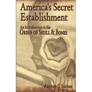 Americas Secret Establishment An Introduction to the Order of Skull
