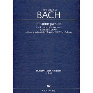 Bach Johannespassion (BWV 245). Partitur Johann Sebastian