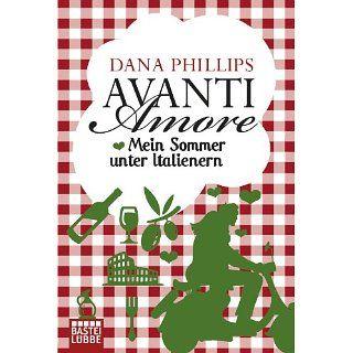Avanti Amore Mein Sommer unter Italienern eBook Dana Phillips