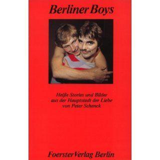 Berliner Boys Heisse Stories und Bilder aus der Hauptstadt der Liebe