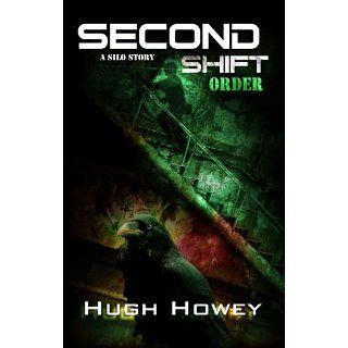Second Shift   Order (Part 7 of the Silo Series) (Wool) eBook Hugh