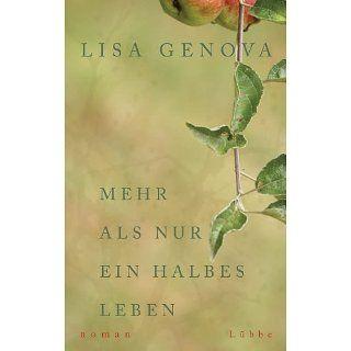 Mehr als nur ein halbes Leben Roman eBook Lisa Genova, Veronika