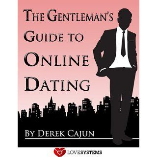The Gentlemans Guide to Online Dating eBook Derek Cajun
