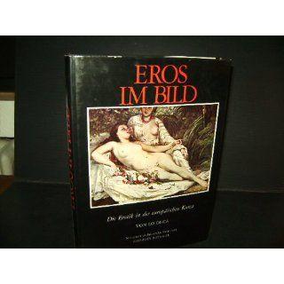 Eros im Bild. Die Erotik in der europäischen Kunst. L