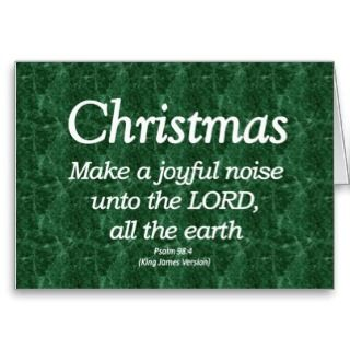 Make a Joyful Noise Christmas Psalm 98 4 Greeting Card