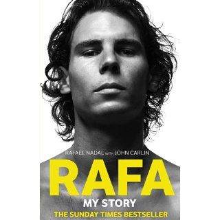 Rafa: My Story eBook: Rafael Nadal, John Carlin: Kindle