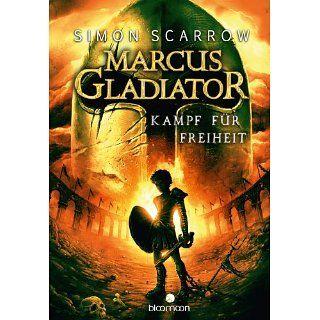 Kampf für Freiheit Marcus Gladiator Bd. 1 eBook Simon Scarrow