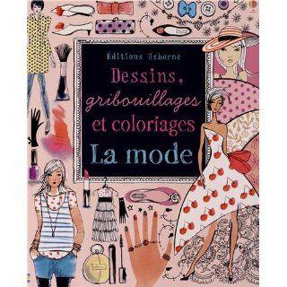 Dessins, gribouillages et coloriages : La mode: Fiona Watt