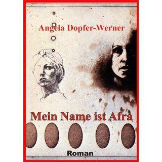 Mein Name ist Afra eBook: Angela Dopfer Werner: Kindle Shop