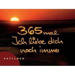 365 mal Ich liebe dich noch immer Vera Simon Bücher