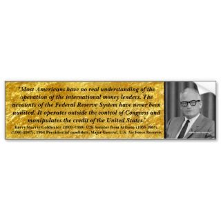 BARRY GOLDWATER QUOTE/FEDERAL RESERVE BUMPER STICKERS
