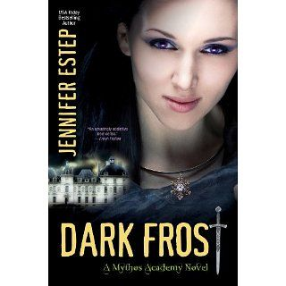 Dark Frost Mythos Academy Series, Book 3 eBook Jennifer Estep