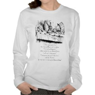 Alice & the Mad Tea Party with nothing quote Shirts