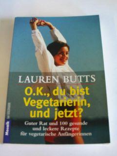 Lauren Butts OK, du bist Vegetarierin, und jetzt UNGEL