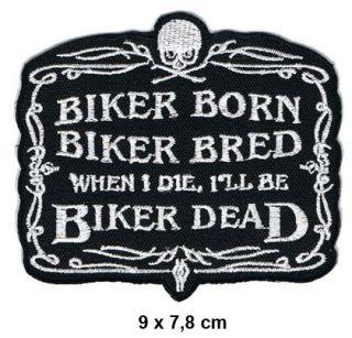 BIKER BORN BRED DEAD Aufnäher Patches Motorrad Biker Chopper Rocker