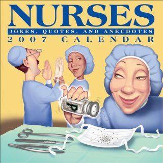 Nurses 2007 Day to Day Calendar: Jokes, Quotes, and Anecdotes: LLC