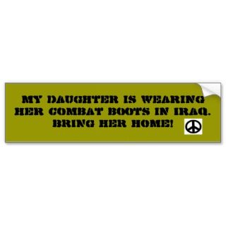 My daughter is wearing her combat bBumper Stickers