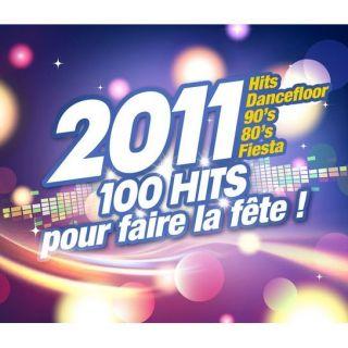 2011, 100 HITS POUR FAIRE LA FETE   Compilation   Achat CD COMPILATION