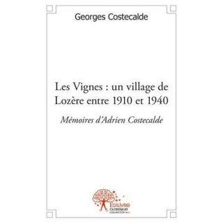 LES VIGNES ; UN VILLAGE DE LOZERE ENTRE 1910 ET 19   Achat / Vente