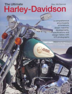 The Ultimate Harley Davidson a comprehensive encyclopedia of America