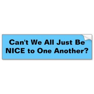Just Be NICE bumper sticker