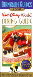 Birnbaum`s 2008 Walt Disney World Dining Guide