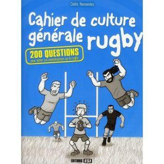 CAHIER DE CULTURE GENERALE RUGBY ; 200 QUESTIONS P   Achat / Vente