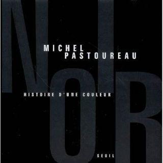 Noir, histoire dune couleur   Achat / Vente livre Michel Pastoureau