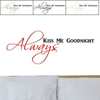 Always Kiss Me Goodnight Vinyl Two Color Wall Graphic Decal Today $
